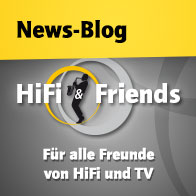 HiFi & Friends - unser News-Blog