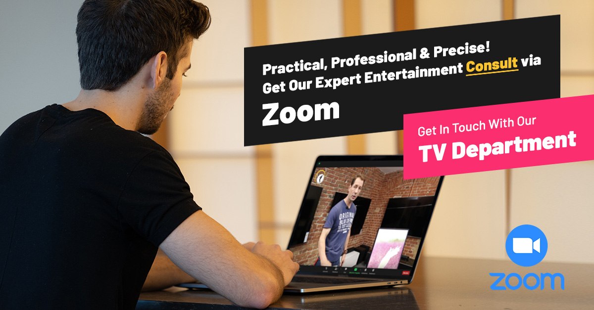 Get Our Expert Entertainment Consult via Zoom.
