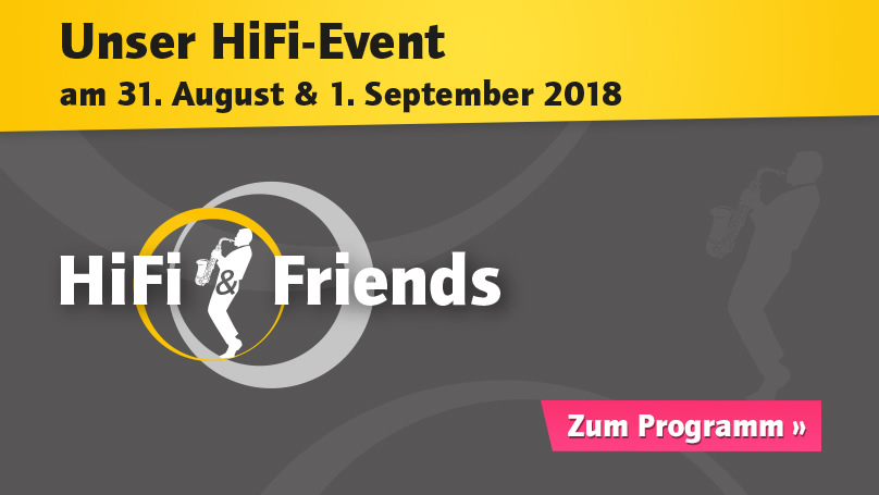 HiFi & Friends HiFi-Event am 31. August und 1. September 2018