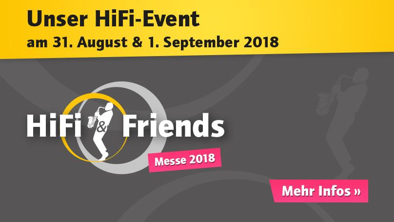 HiFi & Friends Messe am 31. August und 1. September 2018